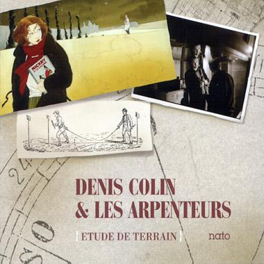Études de terrain Denis Colin et Les Arpenteurs