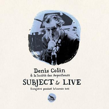 Subject to live Denis Colin et la Société des Arpenteurs